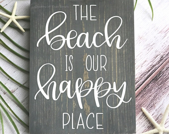 The Beach is my Happy Place - Happy Place Beach Sign - Wood Beach Sign - Rustic Sign - Beach Sign - Coastal Sign - Wood Sign