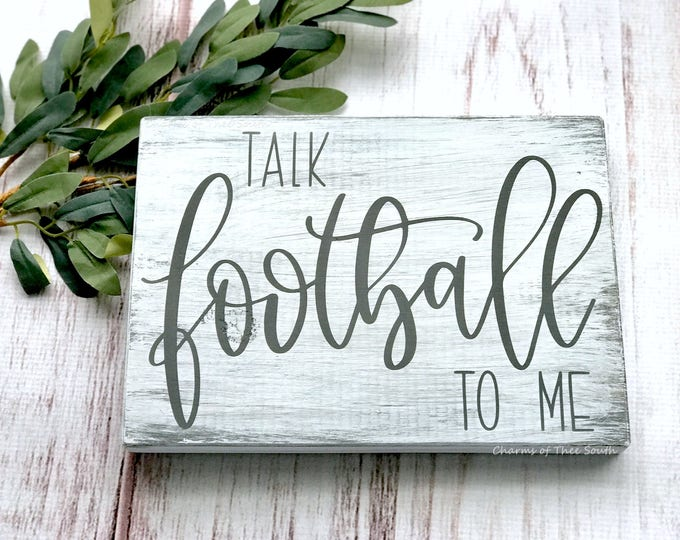 Football Sign - Man Cave Sign - Sports Couple Sign - Talk Football To Me Sign - Rustic Wood Sign - Farmhouse Style Sign - Gift - Fathers Day