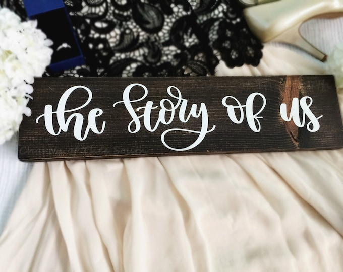 The Story of us - Wedding Sign - Engagement Photo Sign - Couple Sign - Rustic Wedding Decor - Ceremony Sign