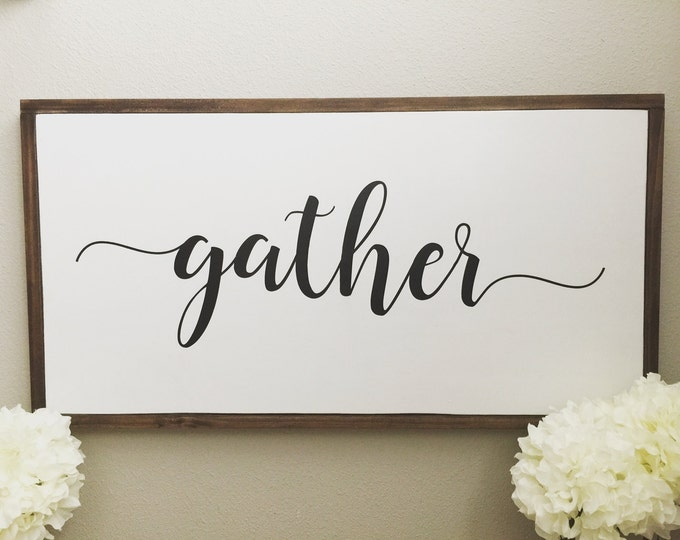 Gather Wood Sign - Gather Wood Framed Sign - Farmhouse Sign - Wood Framed Sign - Rustic Wall Decor -  Fixer Upper - Farmhouse Wall Decor.