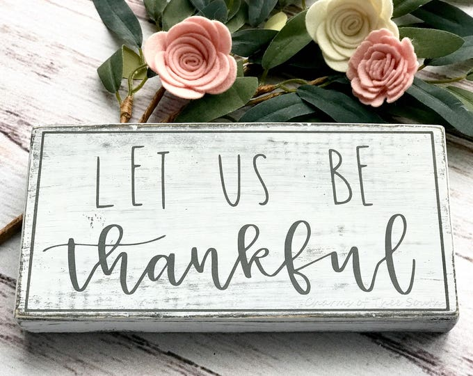 Thankful Sign - Mini Wood Sign - Dining Room Signs - Farmhouse Style Sign - Thanksgiving Signs - Wood Sign - Rustic Decor