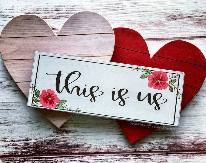 This Is Us - This Is Us Sign - Valentine's Day Decor - Valentine Sign - Anniversary - Wood Sign - Couples Sign