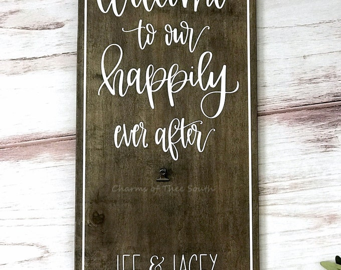 Welcome to our Happily Ever After - Custom Wedding Sign - Large Rustic Wood Sign - Wood Welcome Sign - Rustic Wedding Decor