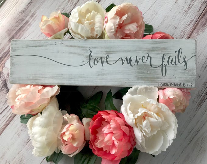 Love Never Fails - Scripture Wall Art - Christian Home Decor - Farmhouse Style Decor - 1 Corinthians 13 Sign - Wood Sign