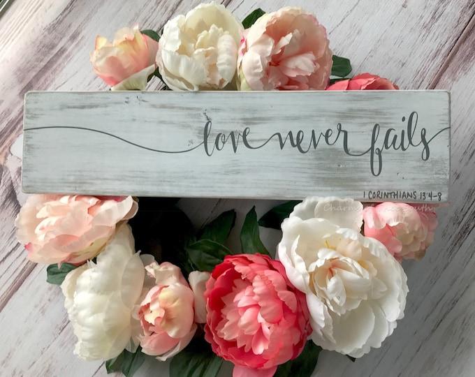 Love Never Fails - Scripture Wall Art - Christian Home Decor - Farmhouse Style Decor - 1 Corinthians 13 Sign - Wood Sign