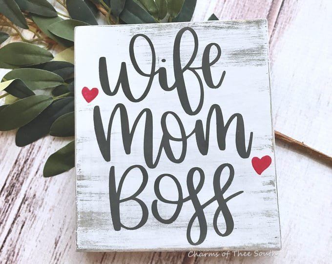 Wife Sign - Mom Sign - Boss Sign - Wood Sign - Inspirational Sign - Mini Sign - Farmhouse Style Sign - Rustic Decor