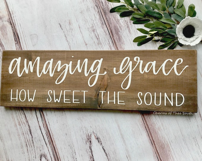 Amazing Grace - Amazing Grace Sign - Farmhouse Style - Spiritual Sign - Scripture Sign - Rustic Decor - Hand Painted - Wood Sign