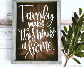 Family Makes a Home Framed Sign - Rustic Wood Sign - Housewarming Gift - Family Sign - Love Makes this House - Quote Sign