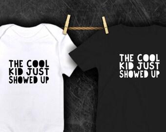619edcc06 The Cool Kid Jus Showed Up *Toddler Boy* Toddler Girl * Boy Tshirt * Girl  Tshirt* Graphic Tee* Shirt