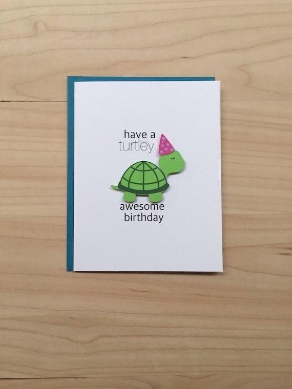 Have A Turtley Awesome Birthday Cute Birthday Card Turtle Etsy