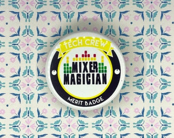 """Mixer Magician Merit Badge, Series #3, 1-1/2"""" Pin Back Button, Backstage, Technical Theatre Tech Crew Gifts, Stage Manager, Backpack"""
