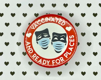 """Vaccinated Theatre Button, 1-1/2"""" Pin Back Button, Backstage, Crew Gifts, Stage Manager, Backpack Buttons, Vaxxed, Director, Actor"""