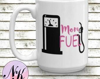 Mug, mom cup, mom fuel, mom, Gift, Team Gift, Monogram mug, Personalized mug, Personalized Cup, personalized coffee mug, tea mug, mom mug
