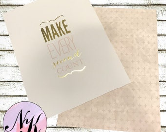 Gold Foil Cover, Make Every Second Count, Planner, planner Cover,inspiration print,Framable,use with Erin Condren Planner(TM),Happy Planner