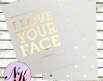 Gold Foil Cover,I Love Your Face,Planner Cover,quote cover,inspiration print, Framable art, use with Erin Condren Planner(TM), Happy Planner
