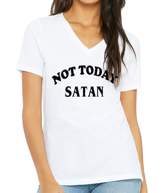 32f3694400 Not Today Satan T Shirt Popular Trending Tee Unisex Shirt | Etsy
