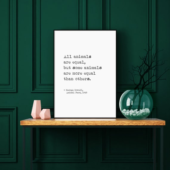 All Animals Are Equal George Orwell Quote Animal Farm Quote Etsy