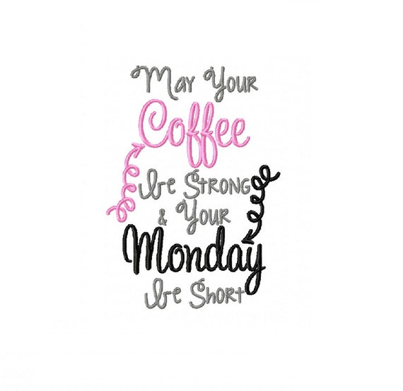 May Your Coffee Be Strong And Your Monday Be Short Etsy