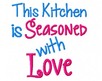 INSTANT DOWNLOAD - This Kitchen is Seasoned with Love - Machine Embroidery Design - 4x4 Instant Digital Download