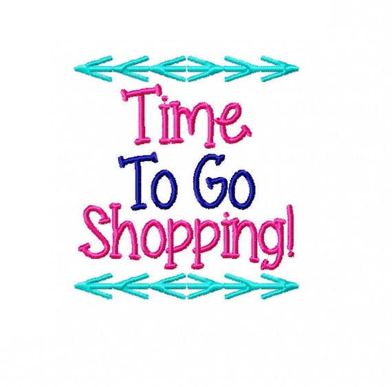 Time To Go Shopping Machine Embroidery Design 4x4 Etsy
