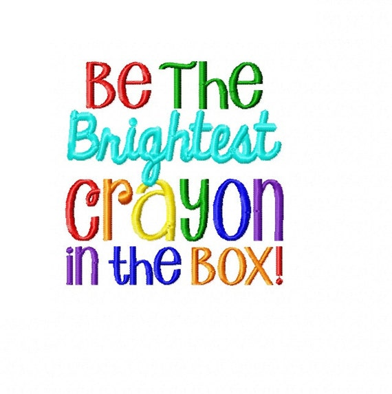 be the brightest crayon in the box machine embroidery design etsy