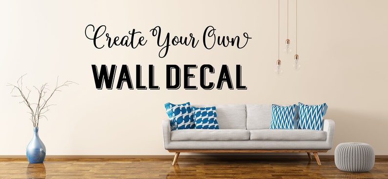 custom wall decal create your own wall decal custom decal | etsy