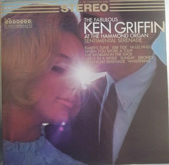 The Fabulous Ken Griffin at the Hammond Organ, Sentimental Serenade,  Vintage Record Album, Vinyl LP, Classic Instrument Easy Listening Music