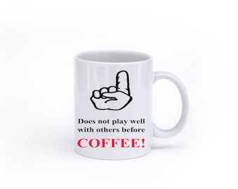 Does Not play well with others before Coffee Mug made in the USA