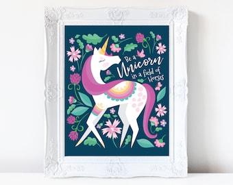 Unicorn art print - Be a Unicorn in a field of horses - unicorn wall decor, unicorn poster, unicorn digital, nursery wall art, wall art