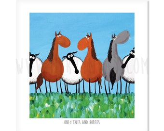 "Only Ewes And Horses - 8"" x 8"" Quirky Sheep ART Print"