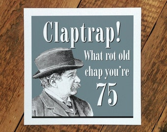 75th Birthday Card For Men Youre 75 Claptrap GC094