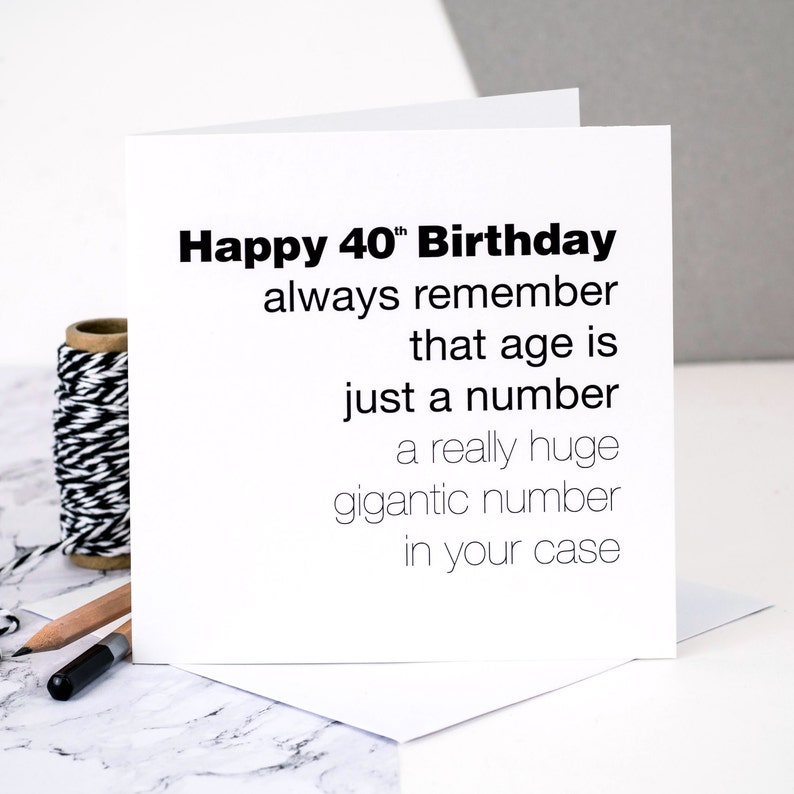 Funny 40th Birthday Card Age For