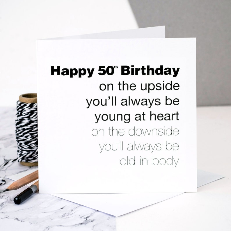Funny 50th Birthday Card For Men Young At Heart