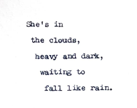 Poetry - Poems typed by Poet with Vintage Typewriter She's In the Clouds Heavy and Dark Waiting to Fall Like Rain Haiku