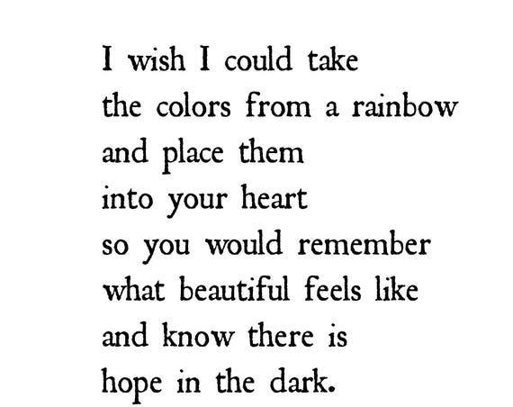 Cheer Up Gifts for Friend - Quote Print - Depression Poem - Quotes - I Wish I Could Take the Colors of the Rainbow