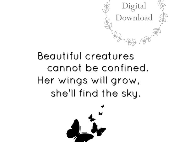 Inspirational Quotes - DIGITAL DOWNLOAD art prints - Beautiful Creatures Cannot be Confined Quote by Christy Ann Martine