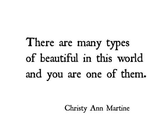 Cheer Up Gift for Friend - Inspiring Quotes Print - There Are Many Types of Beautiful In This World Saying by Christy Ann Martine