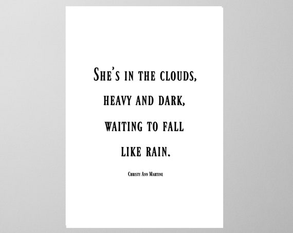 Poetry Sad Art - Home Decor - She's In the Clouds Heavy and Dark Waiting to Fall Like Rain Poem - Size 5 x 7 Inches