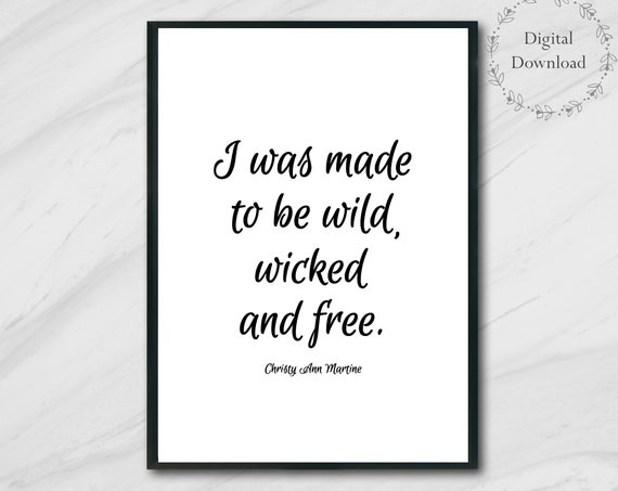 Printable Quotes - Boho Decor - Bohemian Free Spirit Wall Art - DIGITAL DOWNLOAD - Wild Wicked and Free Quote by Christy Ann Martine