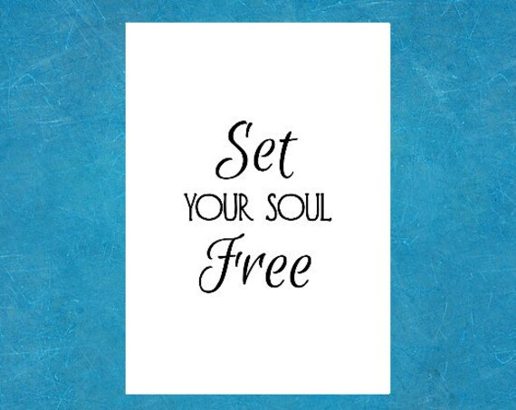 Soul Quotes Boho Decor - 5 x 7 Print - Set Your Soul Free - Bohemian Free Spirit Art