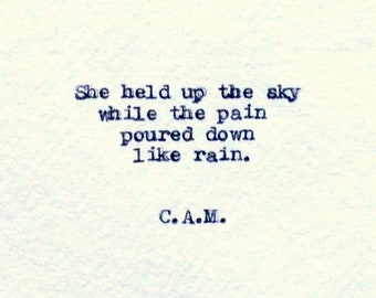 Quotes about Women - Strength - Empowerment Quotes - She held up the sky while the pain poured down like rain quote