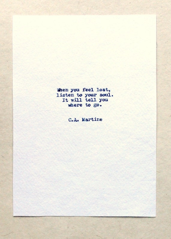 Inspirational Quotes - Home Decor - When you feel lost listen to your soul - It will tell you where to go - Christy Ann Martine