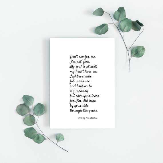 Memorial Gift - Sympathy Gifts Mom - Mother or Father - 5 x 7 Print - Don't Cry for Me Poem - Grief Gift - Poem by Christy Ann Martine