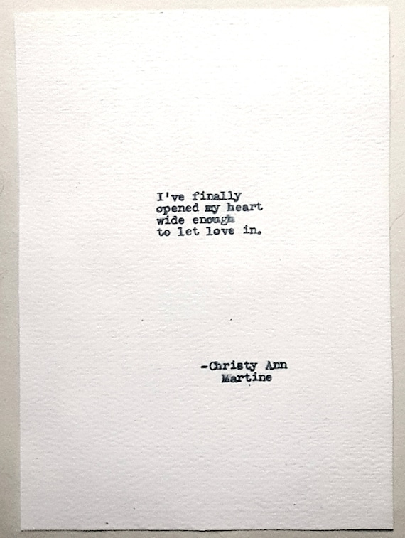 Healing - Self Improvement - Growth - Typed Quotes - Short Quote - Vintage Typewriter - I've Finally Opened My Heart Enough To Let Love In