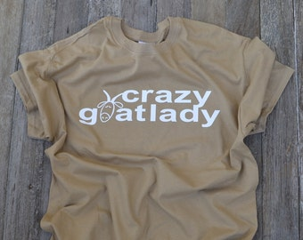 e91fbed12 Fun Goat T-Shirt for all the GOAT LOVERS! Great gift for the Crazy Goat  Lady.