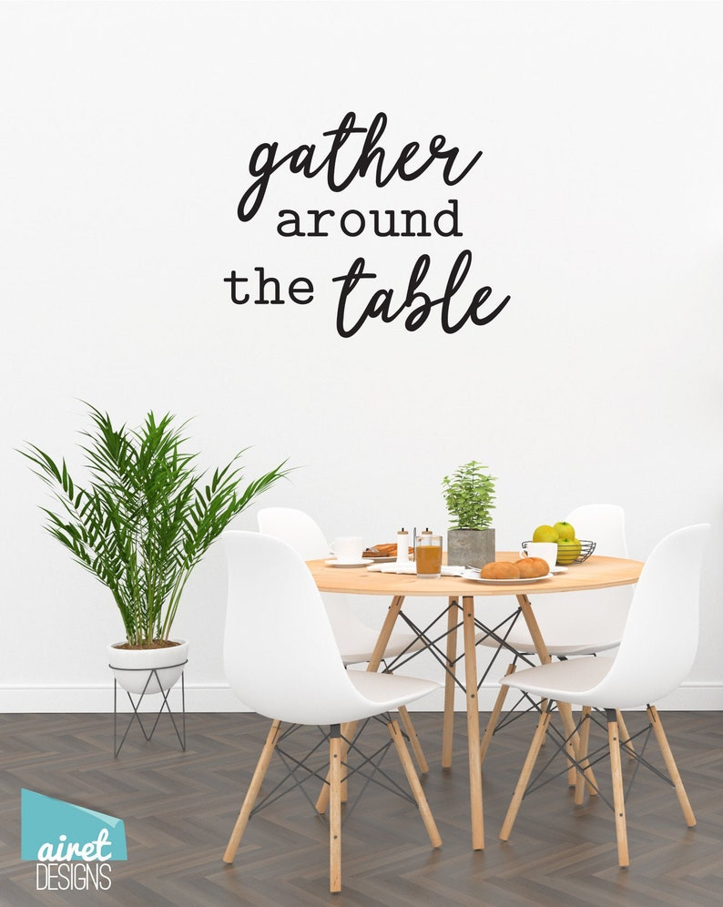 gather around the table Vinyl Decal Wall Decor Sticker Kitchen Dining DIY wood sign lettering home sticker