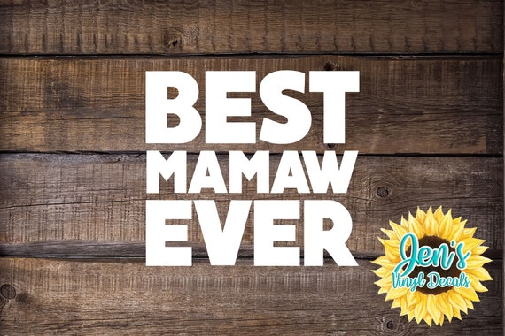 Mamaw Decal  Mom Decal Decal StickerBest Gift  ALL DECALS BUY 2 GET 1 FREE