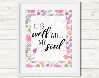 It is well with my soul Christian hymn quote Well with my soul wall art watercolour well with my soul printable Christian wall decor Bible