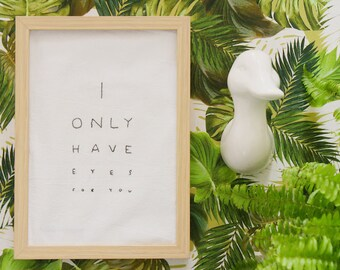 I only have eyes for you- Blanco y Negro - Poster Bordado