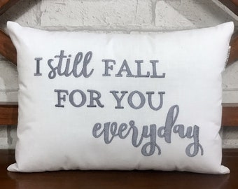 50% OFF sale I Still Fall For You Everyday Pillow, READY To Ship, Calligraphy Pillow Couple Wedding Valentine Pillow Form Available